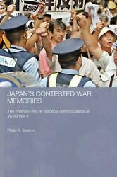 Japan's Contested War Memories The Memory Rifts In Historical Consciousness Of