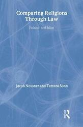 Comparing Religions Through Law Judaism And Islam By Jacob Neusner English Ha