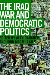 Iraq War And Democratic Politics By Alex Danchev English Hardcover Book Free S