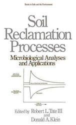 Soil Reclamation Processes Microbiological Analyses And Applications By Robert