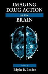 Imaging Drug Action in the Brain by Edythe D. London (English) Hardcover Book Fr