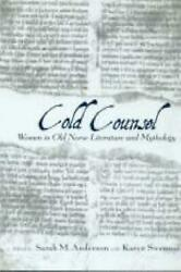 Cold Counsel Women Of Old Norse Literature And Mythology The Women In Old Nors