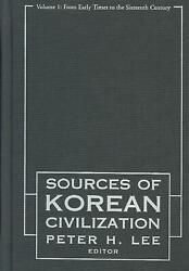 Sourcebook Of Korean Civilization From Early Times To The Sixteenth Century Fr