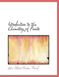 Introduction To The Chemistry Of Paints By John Albert Newton Friend English H