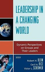 Leadership In A Changing World Dynamic Perspectives On Groups And Their Leaders