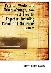Poetical Works and Other Writings Now First Brought Togethe by Harry Buxton For $63.93