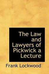 Law And Lawyers Of Pickwick A Lecture By Frank Lockwood English Hardcover Book