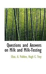 Questions And Answers On Milk And Milk-testing By Hugh C. Troy English Hardcov