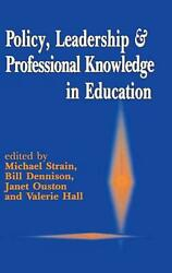 Policy Leadership And Professional Knowledge In Education By Michael Strain En