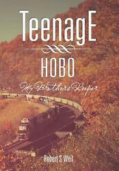 Teenage Hobo: My Brothers Keeper: My Brothers Keeper by Robert S. Weil (English)