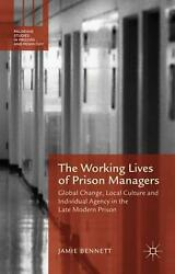 Working Lives of Prison Managers: Global Change, Local Culture and Individual Ag