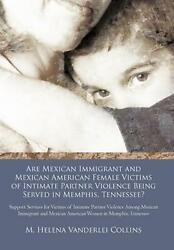 Are Mexican Immigrant And Mexican American Female Victims Of Intimate Partner Vi
