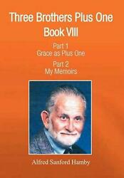 Three Brothers Plus One Book V111 Part 1 Grace As Plus One Part 2 My Memoirs By