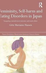 Femininity Self-harm And Eating Disorders In Japan Navigating Contradiction In