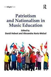 Patriotism And Nationalism In Music Education By David Hebert English Hardcove