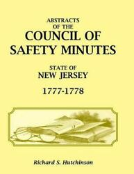 Abstracts Of The Council Of Safety Minutes State Of New Jersey 1777-1778 By Ric