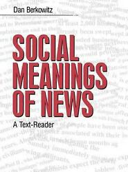 Social Meanings Of News A Text-reader By Dan Berkowitz English Hardcover Book