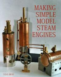 Making Simple Model Steam Engines By Stan Bray English Hardcover Book Free Shi