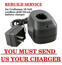 Rebuild Service For Craftsman 18 Volt Cordless Drill Nicad Battery Charger