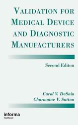 Validation For Medical Device And Diagnostic Manufacturers By Carol De Sain Eng