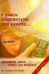 I Want to Understand the Gospel... But How?: Knowing the Father...and His Judgme