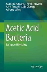 Acetic Acid Bacteria Ecology And Physiology English Hardcover Book Free Shipp