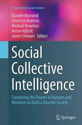 Social Collective Intelligence Combining The Powers Of Humans And Machines To B