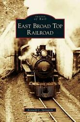 East Broad Top Railroad By Kenneth C. Springirth English Hardcover Book Free S