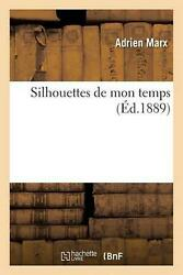 Silhouettes De Mon Temps By Marx-a French Paperback Book Free Shipping