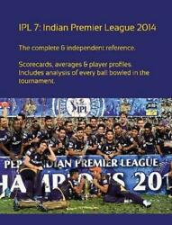 Ipl7 Indian Premier League 2014 By Simon Barclay English Paperback Book Free