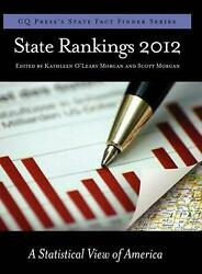 State Rankings 2012 A Statistical View Of America By Kathleen Oand039leary Morgan E