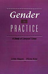 Gender In Practice Study Of Lawyers' Lives A Study Of Lawyers' Lives By John H