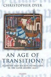 An Age Of Transition Economy And Society In England In The Later Middle Ages B