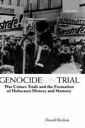 Genocide On Trial War Crimes Trials And The Formation Of History And Memory Wa