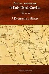 Native Americans In Early North Carolina A Documentary History English Paperb