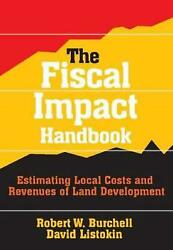 The Fiscal Impact Handbook: Estimating Local Costs and Revenues of Land Developm