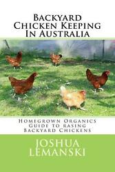Backyard Chicken Keeping in Australia: Homegrown Organics Guide to Backyard Chic