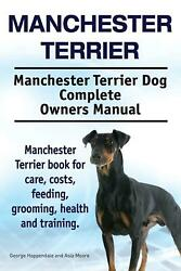 Manchester Terrier. Manchester Terrier Dog Complete Owners Manual. Manchester Te
