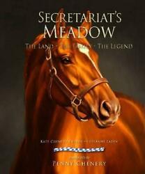 Secretariat's Meadow The Land, The Family, The Legend By Kate Chenery Tweedy E