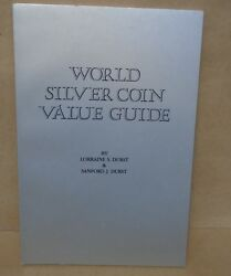World Silver Coin Bullion Value Guide By Lorraine And Sanford Durst