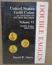 United States Gold Coins Vol.vi 6 Double Eagles 1849-1933 David W. Akers Sealed