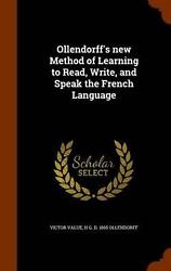 Ollendorffand039s New Method Of Learning To Read Write And Speak The French Languag