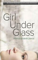 Girl Under Glass By Monica Enderle Pierce English Paperback Book Free Shipping
