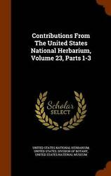 Contributions From The United States National Herbarium Volume 23 Parts 1-3 By