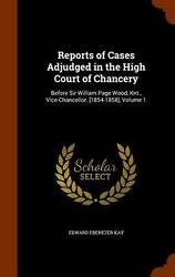 Reports Of Cases Adjudged In The High Court Of Chancery Before Sir William Page