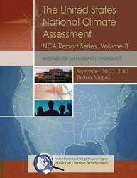 The United States National Climate Assessment: Knowledge Management Workshop: Nc