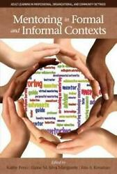 Mentoring in Formal and Informal Contexts Hc by Kathy Peno English Hardcover $112.06