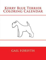 Kerry Blue Terrier Coloring Calendar by Gail Forsyth (English) Paperback Book Fr