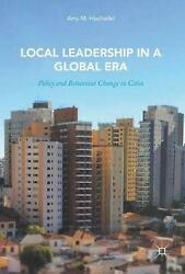Local Leadership in a Global Era: Policy and Behaviour Change in Cities by Amy M