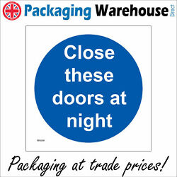 Ma008 Close These Doors At Night Sign Factory Warehouse Workplace Office Fire